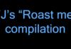 FJ's Roast me
